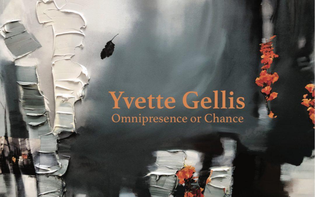 Yvette Gellis – Omnipresence or Chance